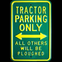 TRACTOR PARKING ONLY - All others will be ploughed - Plaque métal 30x45 cm