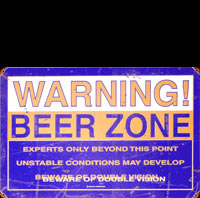 BEER ZONE WARNING BIERE