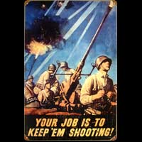 YOUR JOB IS TO KEEP EM SHOOTING ! - Plaque métal guerre mondiale