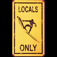 LOCALS ONLY SURF UP