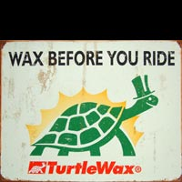 TURTLE WAX WAX BEFORE YOU RIDE Plaque publicitaire plaque metal vintageObjet déco vintage